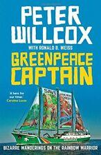 Greenpeace Captain: Bizarre Wanderings on the Rainbow Warrior-Peter Willcox