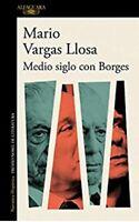 Libro Medio siglo con Borges por Mario Vargas Llosa