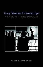 NEW Tony Yaable Private Eye: The Case Of The Smoking Gun by Henry Yarbrough
