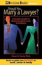 Should You Marry a Lawyer?: A Couple's Guide to Balancing Work, Love & Ambition