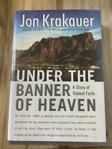 SIGNED: Under the Banner of Heaven : A Story of Violent Faith by Jon Krakauer