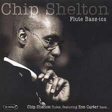 Chip Shelton-Flute Bass-ics  CD NEW SEALED Featuring RON CARTER