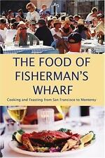 The Food of Fisherman's Wharf: Cooking and Feasting from San Francisco-ExLibrary