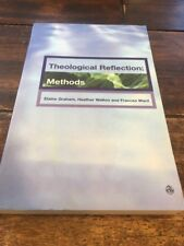 Theological Reflections : Methods Isbn 9780334029762 Graham/ Walton & Ward.