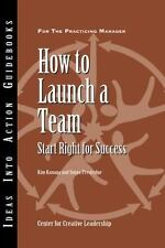 How to Launch a Team: Start Right for Success (Paperback or Softback)