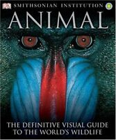 Animal: The Definitive Visual Guide to the World's Animals (Smithsonian Institut