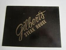 "VTG GILBERT'S STEAK HOUSE RESTAURANT MENU - 11 1/2"" X  8 1/2"" CLOSED - TUB BN-14"