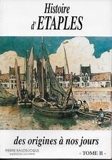 REGIONALISME PAS-DE-CALAIS / HISTOIRE D'ETAPLES TOME 2 - PIERRE BAUDELICQUE