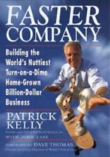 Faster Company : Building the World's Nuttiest, Turn-on-a-Dime, Home-Grown,...