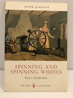 Eliza Leadbetter - Spinning and Spinning Wheels (2008 Shire Publications)