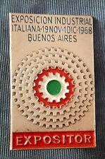 DISTINTIVO PIN BADGE EXPOSICION INDUSTRIAL ITALIANA BUENOS AIRES 1968  EXPOSITOR