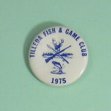 1975 Tilleda Wisconsin Fish & Game Hunting Club Membership Hunting Button