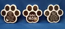 3 DOG PAW LOT of Animal Refrigerator Ceramic MAGNET - Dog Mom & 2 Word Quotes