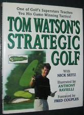 Tom Watsons Strategic Golf by Tom Watson