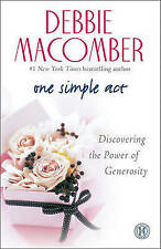 One Simple Act: Discovering the Power of Generosity by Debbie Macomber...