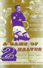 A Game of Two Halves: A Collection of the World's Greatest Football Writing, , N