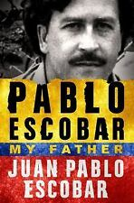 Pablo Escobar : My Father by Juan Pablo Escobar (2016, Hardcover) Biography Book