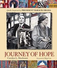 JOURNEY OF HOPE: Quilts Inspired by President Barack Obama by Carolyn Mazloomi