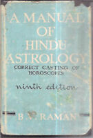 INDIA RARE - A MANUAL OF HINDU ASTROLOGY CORRECT CASTING OF HORO. B V RAMAN 1972