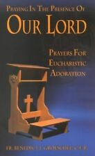 Praying In The Presence Of Our Lord: Prayers For Eucharistic Adoration-ExLibrary