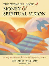 The Woman's Book of Money and Spiritual Vision: Putting Your Financial Values In