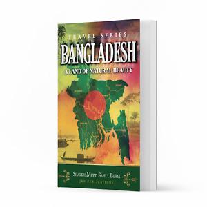 Bangladesh - A Land of Natural Beauty by Shaykh Mufti Saiful Islam