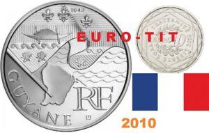 10   EURO   REGION   COMMEMORATIVE    2010      GUYANE      ARGENT   2010