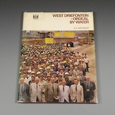 1969 book - West Driefontein: Ordeal By Water - South African gold mining