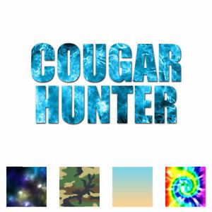 Cougar Hunter Funny - Vinyl Decal Sticker - Multiple Patterns & Sizes - ebn1821