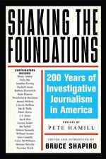 Shaking the Foundations: 200 Years of Investigative Journalism in America Natio