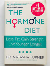 The Hormone Diet Lose Fat, Gain Strength, Live Younger, Longer Natasha Turner ND