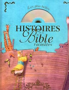 LES PLUS BELLES HISTOIRES DE LA BIBLE RACONTÉES - LIVRE ILLUSTRÉ + CD