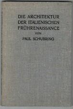 Architektur der italienischen Frührenaissance - P. Schubring