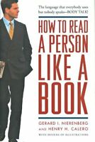 How to Read a Person Like a Book by Gerard I. Nierenberg, Henry H. Calero