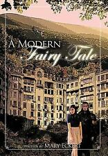 A Modern Fairy Tale by Mary Eckert (2011, Hardcover)