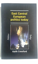KEITH CRAWFORD - EAST CENTRAL EUROPEAN POLITICS TODAY