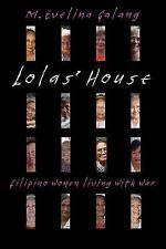 Lolas' House: Filipino Women Living with War, Galang, M. Evelina, Very Good Book