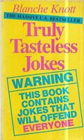 Truly Tasteless Jokes: v. 1 by Knott, Blanche Paperback Book The Fast Free