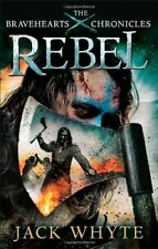 Rebel: The Bravehearts Chronicles-Jack Whyte