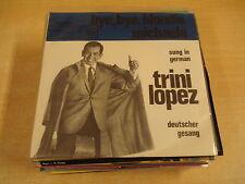 45T SINGLE / TRINI LOPEZ SUNG IN GERMAN - BYE BYE BLONDIE