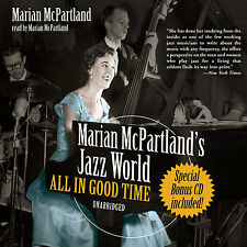 Marian McPartland's Jazz World: All in Good Time by Marian McPartland *NEW*