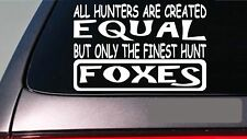 """Foxes all hunters equal 6"""" sticker *E595* foxhound fox hunting horn saddle"""
