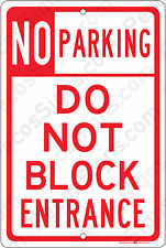 No Parking Do Not Block Entrance 8x12 Aluminum Sign Made in USA UV Protected