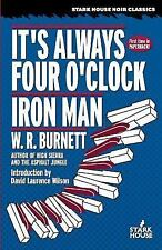 It's Always Four O'clock / Iron Man: By W. R. Burnett (introduction by David ...