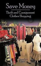 Save Money: Thrift and Consignment Clothes Shopping: By Sandi Lynn