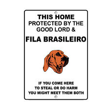 Fila Brasileiro Dog Home protected by Good Lord and Novelty Metal Sign