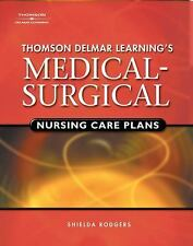 DELMAR'S MEDICAL-SURGICAL NURSING CARE PLANS (RODGERS, THOMSON By Shielda