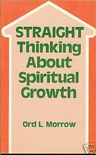 Straight Thinking About Spiritual Growth by Ord Morrow