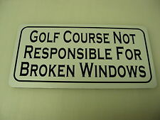 GOLF COURSE BROKEN WINDOWS Metal Tin Sign 4 Home or Country Club, Driving R