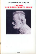 L'uomo che non credeva in Dio   Eugenio Scalfari  Einaudi 1°ed